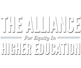 The Alliance For Equity in Higher Education